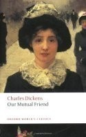 Our Mutual Friend (Oxford World´s Classics New Edition)