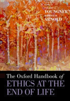 The The The Oxford Handbook of Ethics at the End of Life