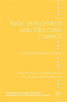 Trade, Development and Structural Change Central and Eastern Europe
