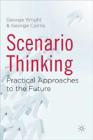 Scenario Thinking Practical Approaches to the Future