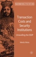 Transaction Costs and Security Institutions Unravelling the ESDP