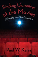 Finding Ourselves at the Movies Philosophy for a New Generation