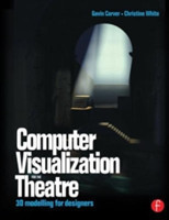 Computer Visualization for the Theatre 3D Modelling for Designers
