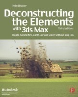 Deconstructing the Elements with 3ds Max Create Natural Fire, Earth, Air and Water Without Plug-Ins
