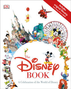 The Disney Book A Celebration of the World of Disney