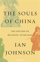 The Souls of China The Return of Religion After Mao