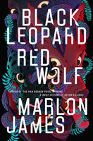 James, Marlon - Black Leopard, Red Wolf Dark Star Trilogy Book 1