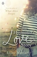 The The Hypnotist's Love Story From the bestselling author of Big Little Lies, now an award winning TV series