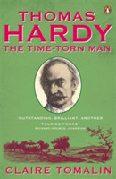 Tomalin, Claire - Thomas Hardy The Time-torn Man