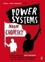 Chomsky, Power Systems: Conversations with David Barsamian on Global Democratic Uprisings
