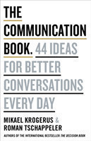 The Communication Book 44 Ideas for Better Conversations Every Day