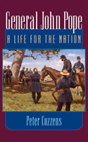 General John Pope A LIFE FOR THE NATION