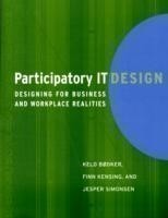 Participatory IT Design Designing for Business and Workplace Realities