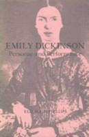 Emily Dickinson Personae and Performance