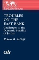 Troubles on the East Bank Challenges to the Domestic Stability of Jordan