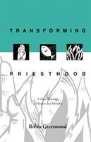 Transforming Priesthood