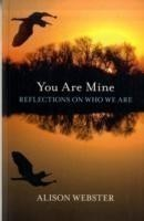 You are Mine Reflections on Who We are