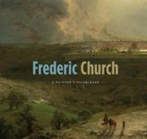 Frederic Church A Painter's Pilgrimage