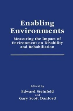 Enabling Environments Measuring the Impact of Environment on Disability and Rehabilitation