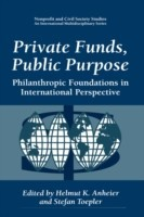 Private Funds, Public Purpose Philanthropic Foundations in International Perspective