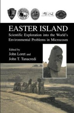 Easter Island Scientific Exploration into the World's Environmental Problems in Microcosm