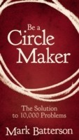 Be a Circle Maker The Solution to 10,000 Problems