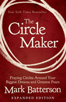 The Circle Maker Video Study Praying Circles Around Your Biggest Dreams and Greatest Fears