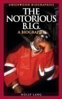 The Notorious B.I.G. A Biography