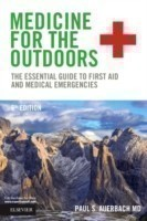 Medicine for the Outdoors The Essential Guide to First Aid and Medical Emergencies