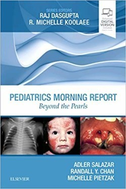 Pediatrics Morning Report Beyond the Pearls