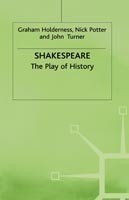 Shakespeare: The Play of History The Play of History