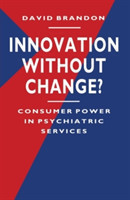 Innovation without Change? Consumer Power in Psychiatric Services