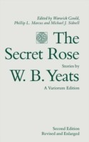 The Secret Rose, Stories by W. B. Yeats: A Variorum Edition