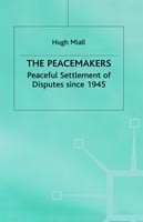 The Peacemakers Peaceful Settlement of Disputes since 1945