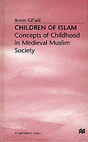 Children of Islam Concepts of Childhood in Medieval Muslim Society