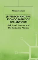 Jefferson and the Iconography of Romanticism Folk, Land, Culture, and the Romantic Nation
