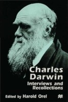 Charles Darwin Interviews and Recollections