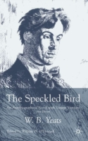 The Speckled Bird An Autobiographical Novel with Variant Versions