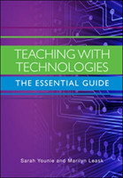 Teaching with Technologies: The Essential Guide