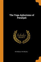 The Yoga Aphorisms of Pata jali