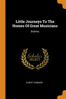 Little Journeys to the Homes of Great Musicians