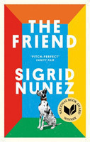 The Friend Winner of the National Book Award for Fiction