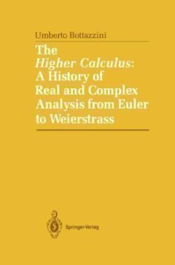 The Higher Calculus: A History of Real and Complex Analysis from Euler to Weierstrass
