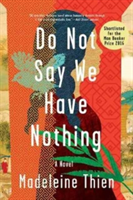 Do Not Say We Have Nothing - A Novel
