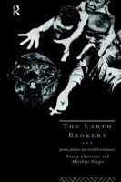 The Earth Brokers Power, Politics and World Development