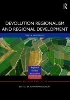 Devolution, Regionalism and Regional Development The UK Experience