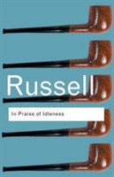 Russell: in Praise of Idleness And Other Essays