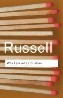 Russell: Why I am Not Christian