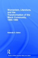 Womanism, Literature, and the Transformation of the Black Community, 1965-1980