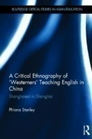Critical Ethnography of 'Westerners' Teaching English in China